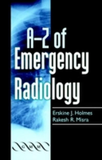 A-Z of Emergency Radiology