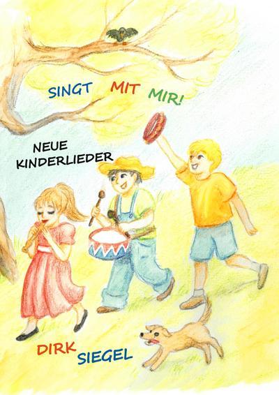 Singt mit mir!: Neue Kinderlieder
