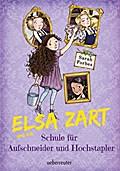 Elsa Zart und die Schule für Aufschneider und ...