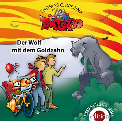 Tom Turbo - Der Wolf mit dem Goldzahn, 1 Audio-CD