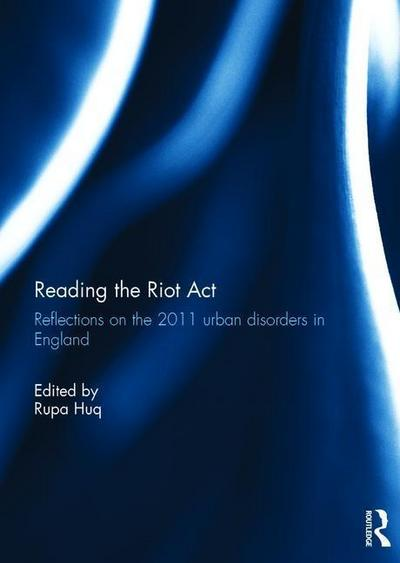 Reading the Riot ACT: Reflections on the 2011 Urban Disorders in England