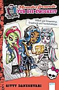 Monster High. Monsterfreunde für die Ewigkeit: Höllisch gute Schauerstorys, Gruseltrends und Freundschaftstipps