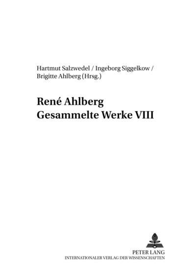 René Ahlberg. Gesammelte Werke VIII