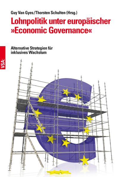 Lohnpolitik unter europäischer 'Economic Governance': Alternative Strategien für inklusives Wachstum