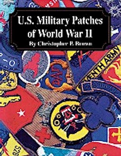 U.S. Military Patches of World War II (Limited)