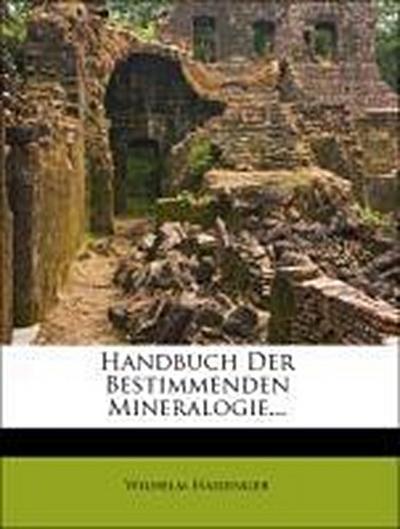 Handbuch der bestimmenden Mineralogie.