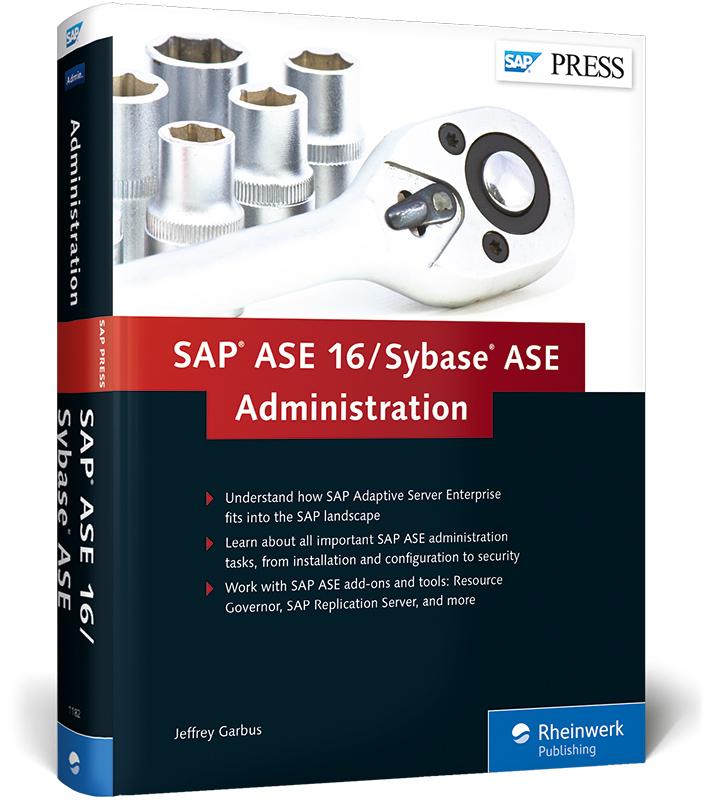 SAP ASE 16 / Sybase ASE Administration Jeffrey Garbus
