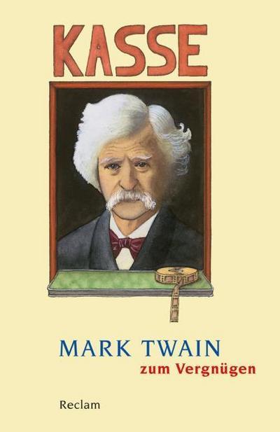 Mark Twain zum Vergnügen (Reclams Universal-Bibliothek)