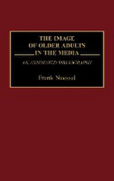 The Image of Older Adults in the Media: An Annotated Bibliography
