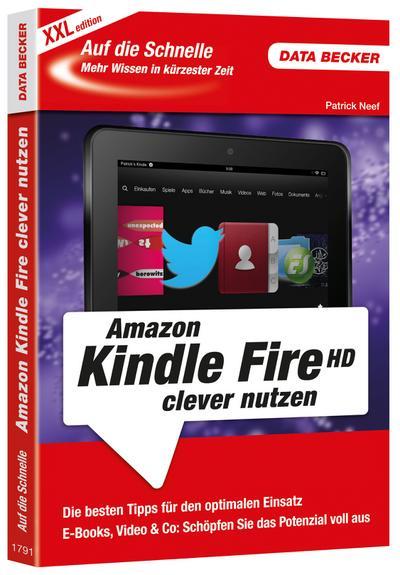 Auf die Schnelle: Amazon Kindle Fire HD clever nutzen (XXL-Edition)