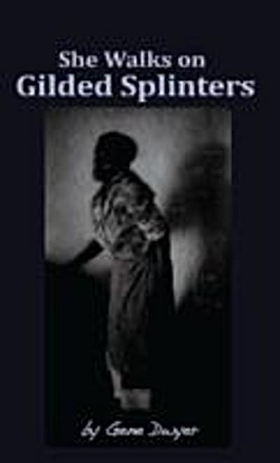 She Walks on Gilded Splinters