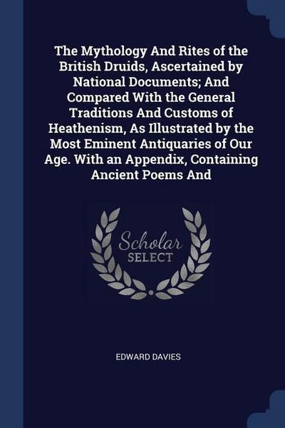 The Mythology and Rites of the British Druids, Ascertained by National Documents; And Compared with the General Traditions and Customs of Heathenism,