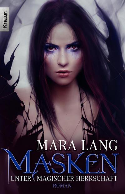 Masken - Unter magischer Herrschaft: Roman