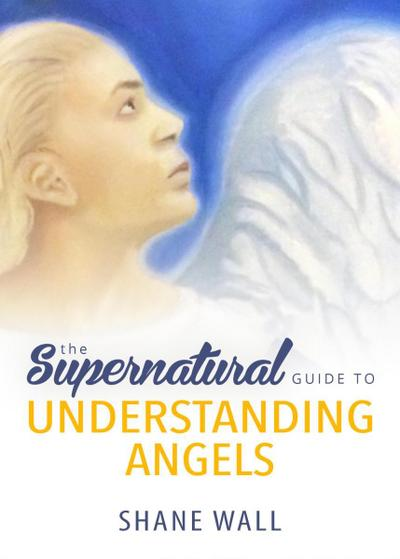 Supernatural Guide to Understanding Angels