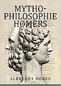 Mythophilosophie Homers: Schriftlichkeit und Poetik des Epos aus der Toponoetik Mykenes (Forschungen zur Mythophilosophie)