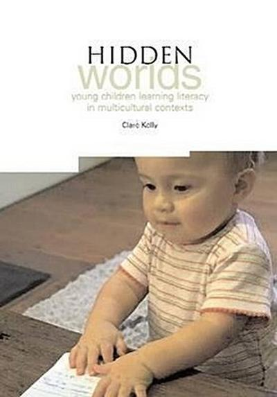 Hidden Worlds: Young Children Learning Literacy in Multicultural Contexts