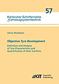 Objective Tyre Development : Definition and Analysis of Tyre Characteristics and Quantification of their Conflicts