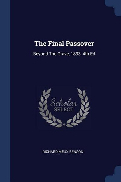The Final Passover: Beyond the Grave, 1893, 4th Ed