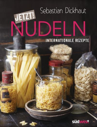 JETZT! Nudeln; Internationale Rezepte; Deutsch; ca. 100 Farbfotos