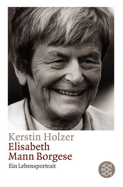 Elisabeth Mann-Borgese: Ein Lebensportrait