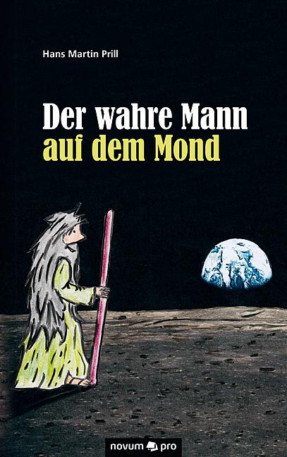 Hans Martin Prill / Der wahre Mann auf dem Mond /  9783990380178