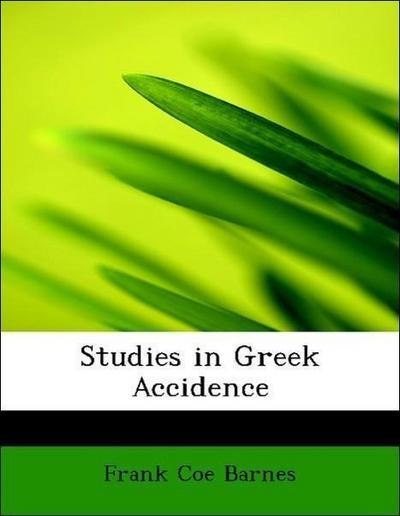 Studies in Greek Accidence