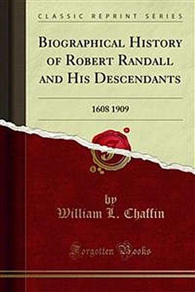 Biographical History of Robert Randall and His Descendants