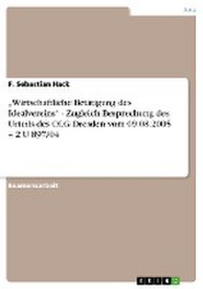 'Wirtschaftliche Betätigung des Idealvereins' - Zugleich Besprechung des Urteils des OLG Dresden vom 09.08.2005 - 2 U 897/04