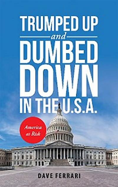 Trumped up and Dumbed Down in the U.S.A.