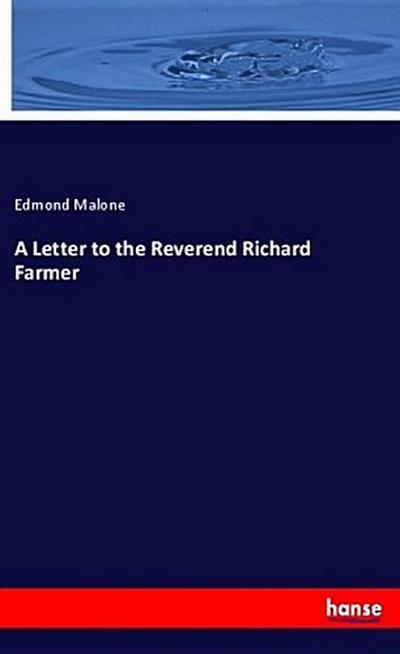 A Letter to the Reverend Richard Farmer