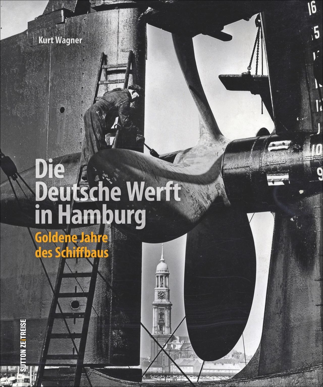 Die Deutsche Werft in Hamburg Kurt Wagner 9783954009688