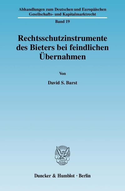 Rechtsschutzinstrumente des Bieters bei feindlichen Übernahmen