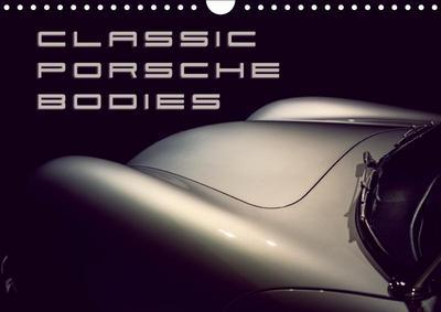 Classic Porsche Bodies (Wall Calendar 2019 DIN A4 Landscape)