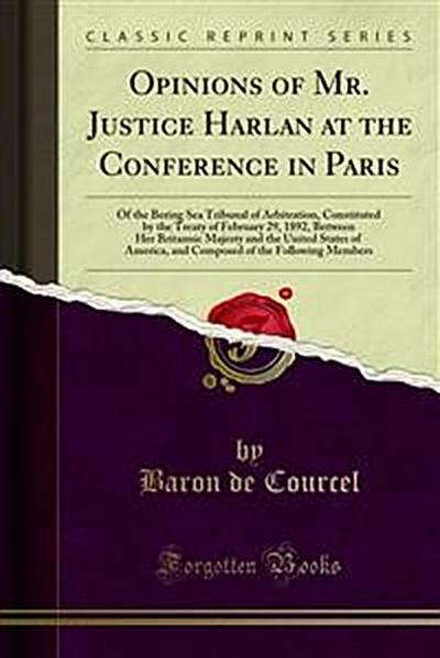 Opinions of Mr. Justice Harlan at the Conference in Paris