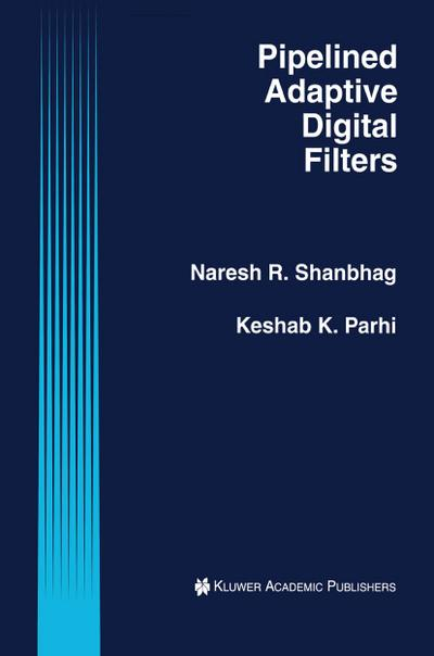 Pipelined Adaptive Digital Filters