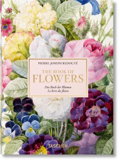 Redouté. Book of Flowers. 40th Anniversary Edition: Das Buch der Blume / Le livre des fleurs (QUARANTE)