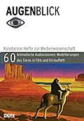 Animalische Audiovisionen; Modellierungen des Tieres in Film und Fernsehen; AugenBlick; Hrsg. v. Blum, Philipp/Thielmann, Carlo; Deutsch