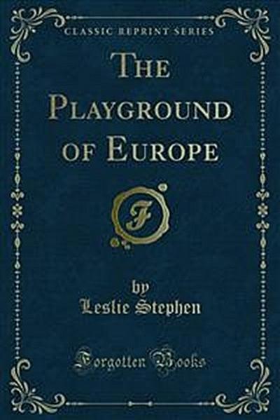 The Playground of Europe