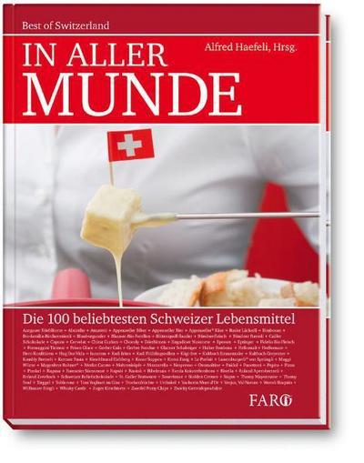 In aller Munde: Die 100 beliebtesten Schweizer Lebensmittel
