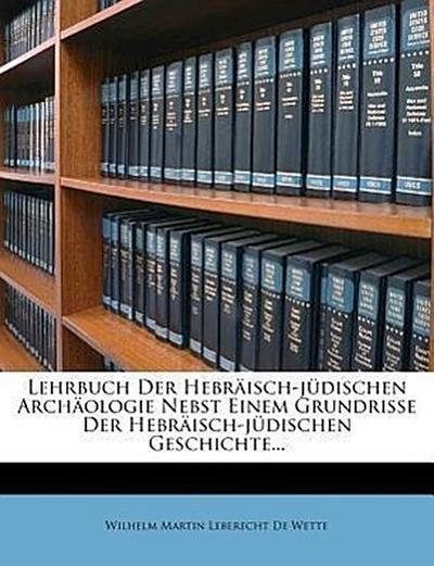 Lehrbuch der hebräisch-jüdischen Archäologie nebst einem Grundrisse der hebräisch-jüdischen Geschichte, Zweite Auflage