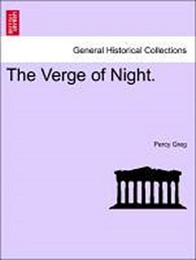 The Verge of Night. Vol. II.