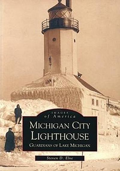 Michigan City Lighthouse:: Guardians of Lake Michigan