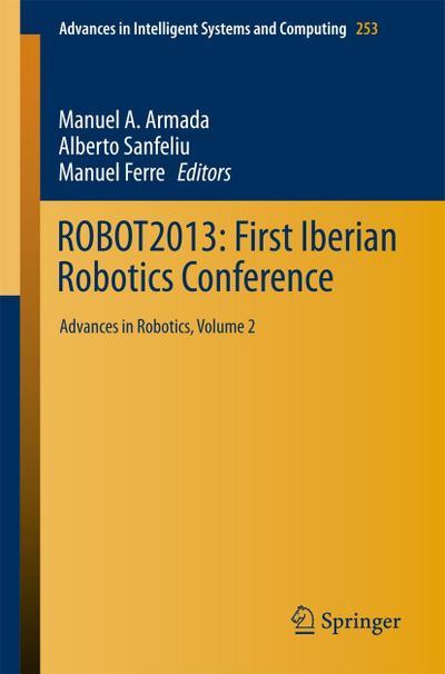 ROBOT2013: First Iberian Robotics Conference