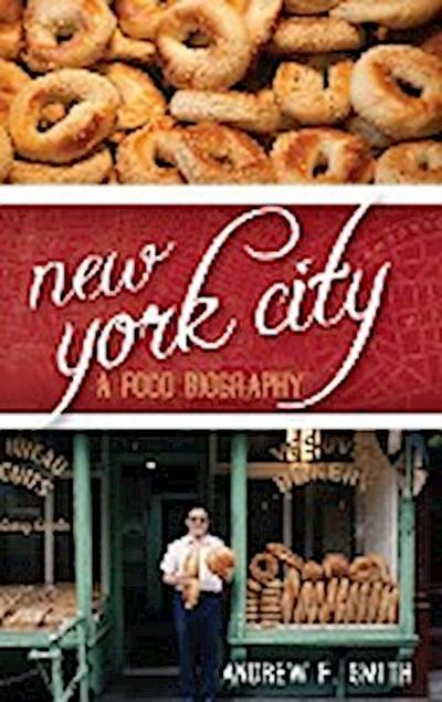 New York City: A Food Biography