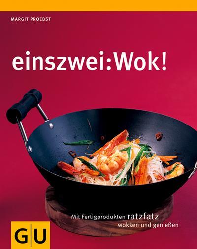 einszwei: Wok (GU Smart Cook Book - Trend) - GRÄFE UND UNZER Verlag Gmbh - Broschiert, Deutsch, Margit Proebst, Mit Fertigprodukten ratzfatz wokken und genießen, Mit Fertigprodukten ratzfatz wokken und genießen