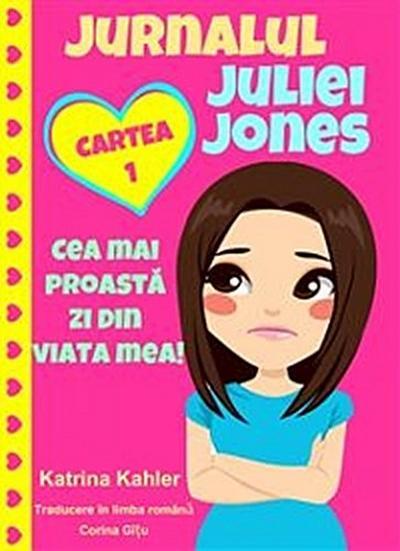 Jurnalul Juliei Jones - Cea Mai Proastă Zi Din Viața Mea