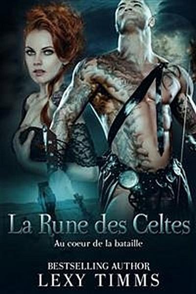 Au Coeur De La Bataille - La Rune Des Celtes