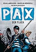 PAX - Der Fluch; Die PAX-Serie; Ill. v. Jonsson, Henrik; Übers. v. Dörries, Maike; Deutsch; Mit s/w Illustrationen