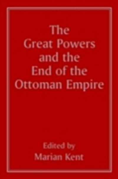 Great Powers and the End of the Ottoman Empire