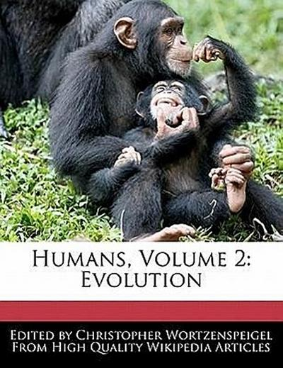 Humans, Volume 2: Evolution